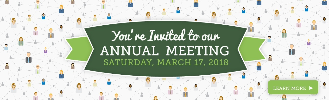 You're invited to our annual meeting on Saturday, March 17, 2018. Click to learn more about it.