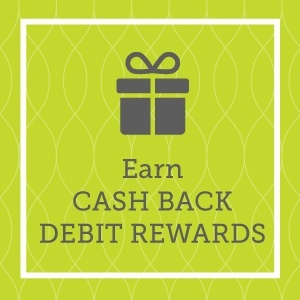 Earn Cash Back Debit Rewards
