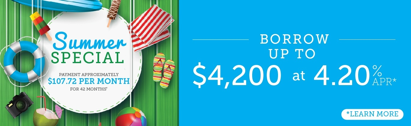Borrow up to $4,200 at 4.20% APR* with our seasonal special. Click to learn more.