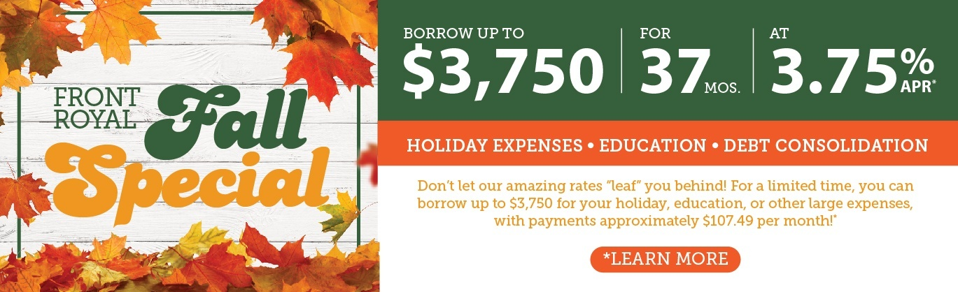 Borrow up to $3,750 at 3.75% APR* with our seasonal special. Click to learn more.