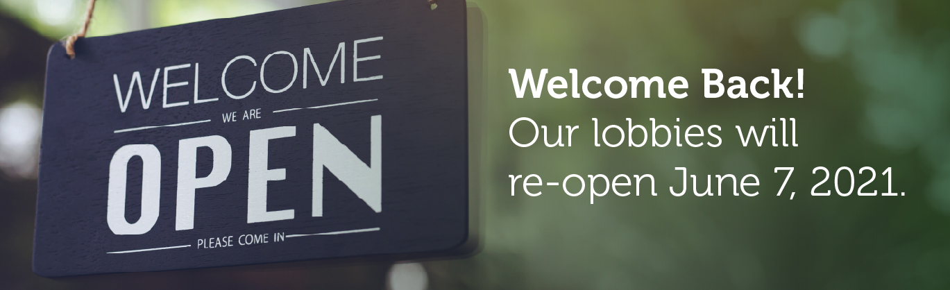 Welcome back! Our lobbies are open!