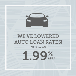 We've lowered our auto loan rates to 1.99% APR